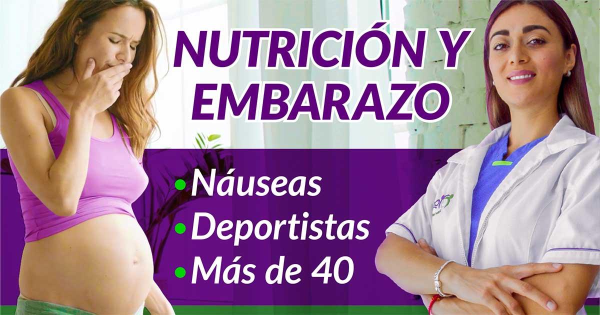 Nutrición y embarazo: Nauseas, deportistas y más de 40